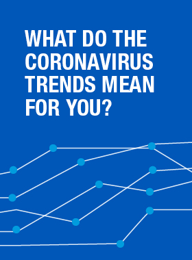 What do the coronavirus trends mean for you?