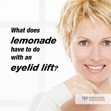 What does lemonade have to do with an eyelid lift?