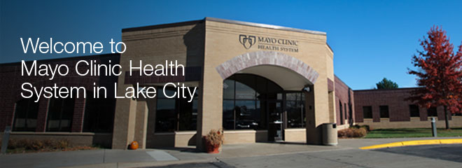 Welcome to Mayo Clinic Health System in Lake City