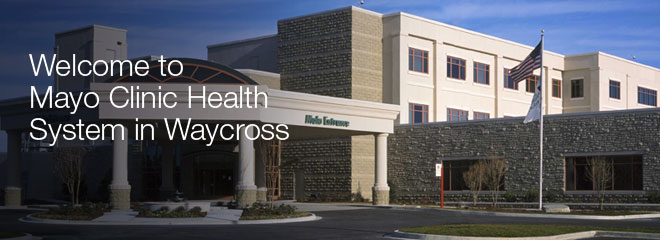 Welcome to Mayo Clinic Health System in Waycross