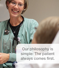 Our philosophy is simple: The patient always comes first.